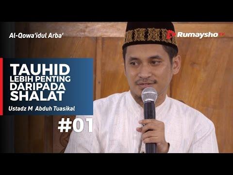 al-qowaidul arba - tauhid lebih penting daripada shalat