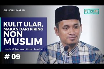 Bulughul Maram 09 - Kulit Ular, Makan dari Piring Non Muslim