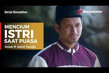 Serial Ramadhan - Mencium Istri Saat Puasa