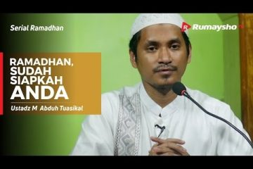 Serial Ramadhan - Ramadhan, Sudah Siapkah Anda